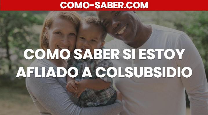 Cómo saber si estoy afiliado a Colsubsidio
