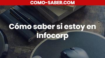 Cómo saber si estoy en Infocorp