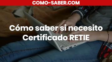 Cómo saber si necesito Certificado RETIE