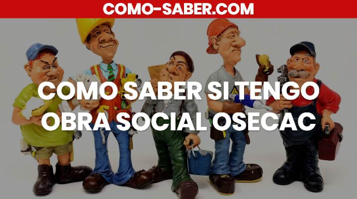 Cómo saber si tengo obra social OSECAC