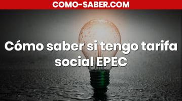 Cómo saber si tengo tarifa social EPEC