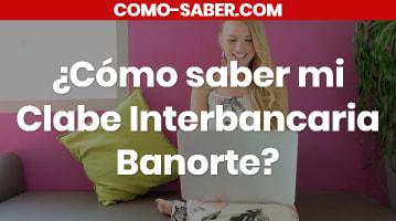 Cómo saber mi Clabe Interbancaria Banorte