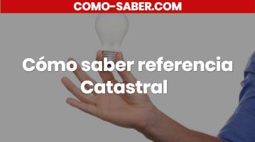 Cómo saber referencia Catastral