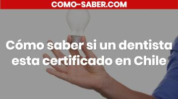 Cómo saber si un dentista esta certificado en Chile