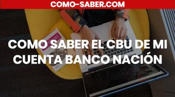 Cómo saber el CBU de mi cuenta Banco Nación