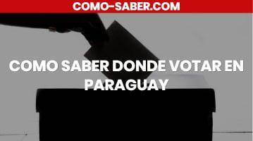 COMO SABER DONDE VOTAR EN PARAGUAY