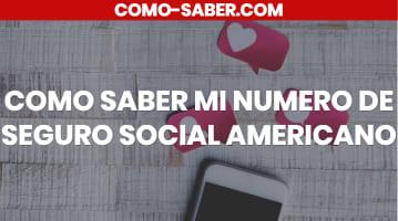 Cómo saber mi número de Seguro Social Americano