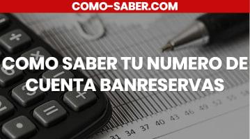 COMO SABER TU NUMERO DE CUENTA BANRESERVAS