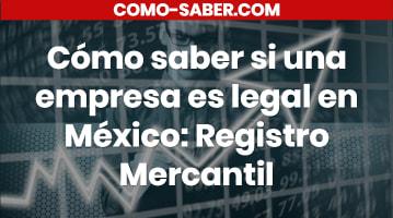 Cómo saber si una empresa es legal en México