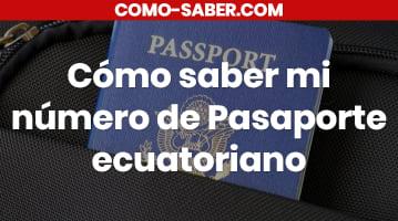 Cómo saber mi número de Pasaporte ecuatoriano