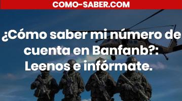 Cómo saber mi número de cuenta en Banfanb: Leenos e infórmate