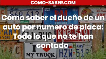 Cómo saber el dueño de un auto por número de placa