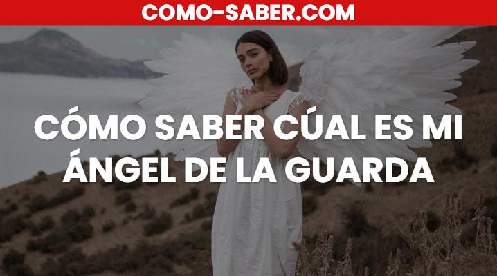Cómo Saber Cuál Es Mi Ángel De La Guarda