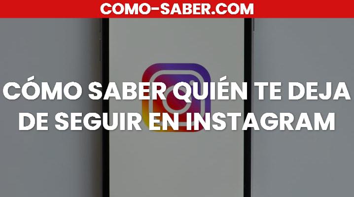 Cómo Saber Quién te Deja de Seguir en Instagram: Cómo saber quién te Deja de Seguir sin aplicaciones