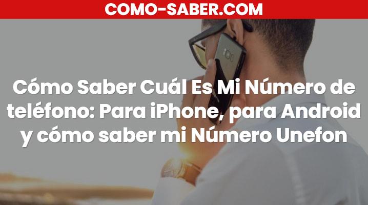 Cómo Saber Cuál Es Mi Número de teléfono