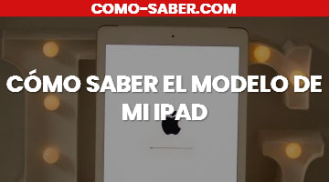 Cómo Saber El Modelo De Mi Ipad: Cómo Saber el Modelo de mi Ipad A1822, Cómo Saber el Modelo de mi Ipad Air