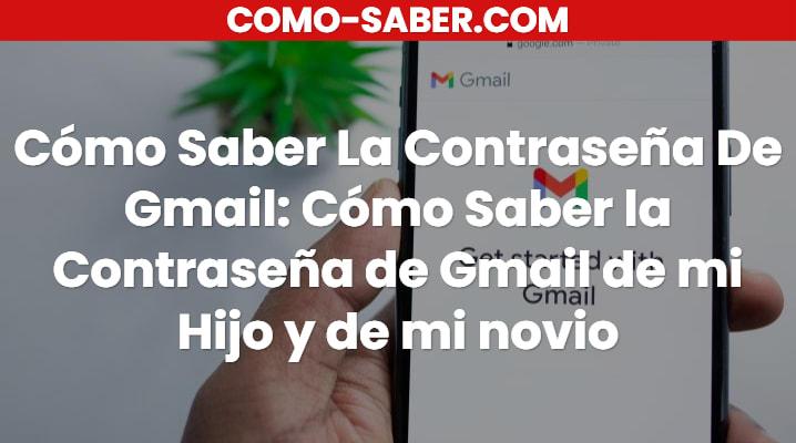 Cómo Saber La Contraseña De Gmail