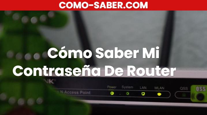 Cómo Saber Mi Contraseña De Router
