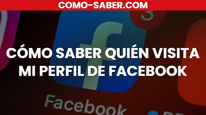 Cómo Saber Quién Visita Mi Perfil De Facebook: Cómo Saber Quién Visita mi Perfil de Facebook sin Aplicaciones