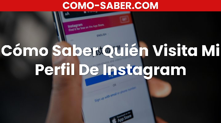 Cómo Saber Quién Visita Mi Perfil De Instagram