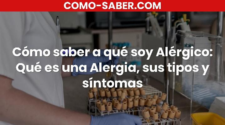 Cómo saber a qué soy Alérgico
