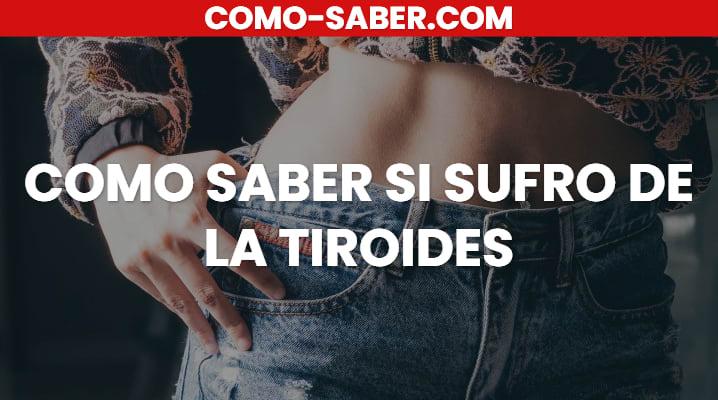 Cómo saber si sufro de la Tiroides: Qué es la Tiroides, síntomas si sufro de ella y más