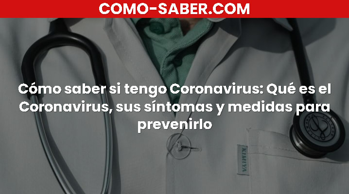 Cómo saber si tengo Coronavirus