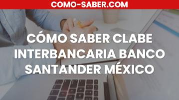 Cómo saber clabe interbancaria Banco Santander México