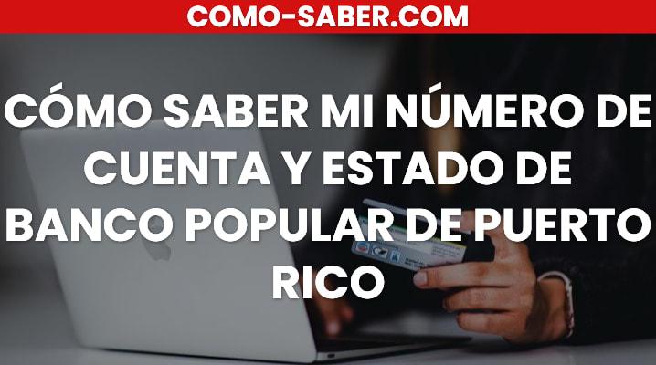 Cómo saber mi número de cuenta y estado de Banco Popular de Puerto Rico