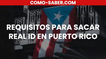 Requisitos para sacar la real ID en Puerto Rico