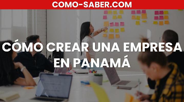 Cómo crear una Empresa en Panamá