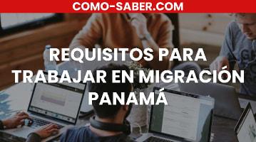Requisitos para trabajar en migración Panamá