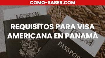 Requisitos para Visa Americana en Panamá